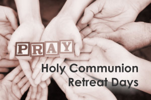 Holy communion retreat days