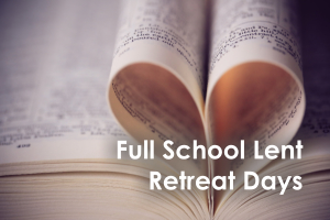Full School Lent Retreat Days