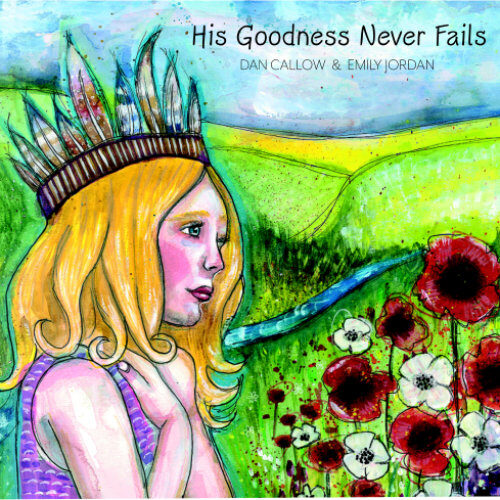 His Goodness Never Fails EP