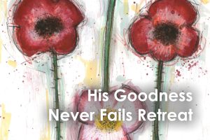 His Goodness Never Fails Retreat - feature image