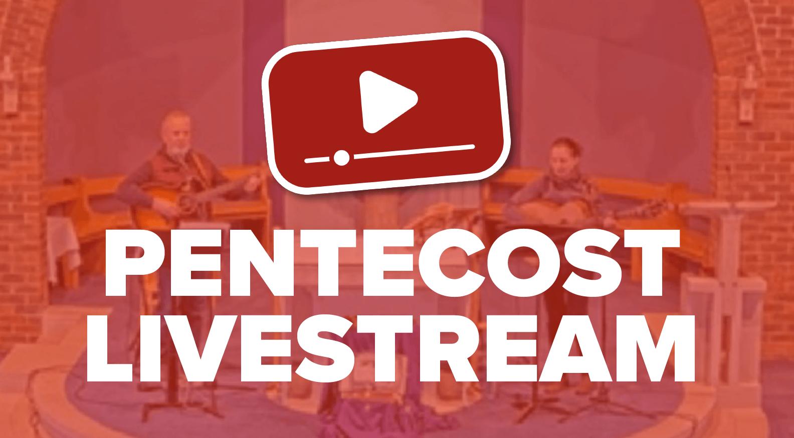Pentecost Livestream